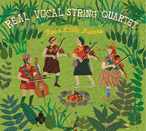Four Little Sisters, the new CD from the Real Vocal String Quartet